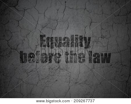 Politics concept: Black Equality Before The Law on grunge textured concrete wall background