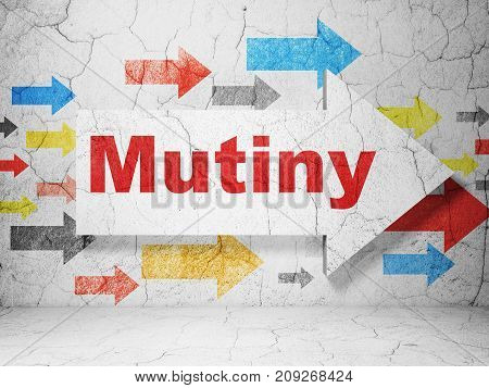 Politics concept:  arrow with Mutiny on grunge textured concrete wall background, 3D rendering