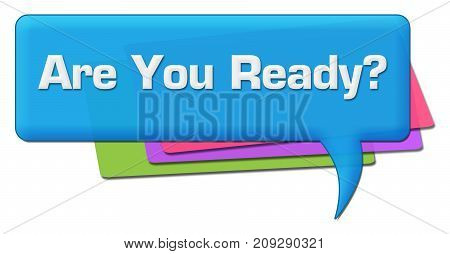 Are you ready text written over colorful comment symbol.