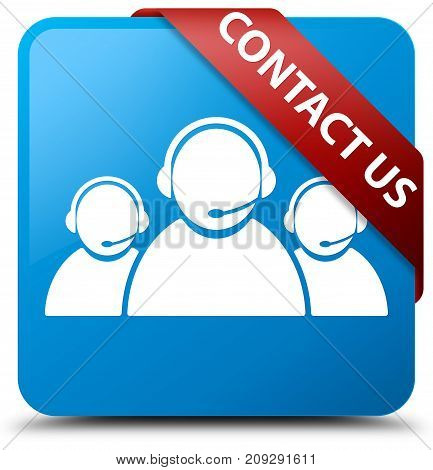Contact Us (customer Care Team Icon) Cyan Blue Square Button Red Ribbon In Corner