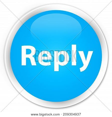Reply Premium Cyan Blue Round Button