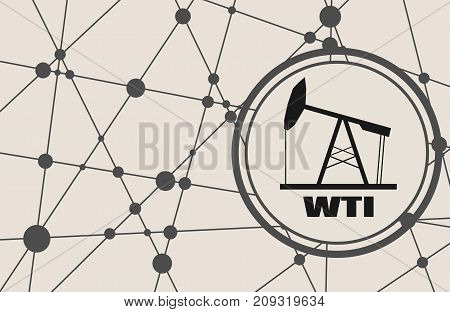 Oil pump icon and WTI crude oil name. Energy and power relative backdrop. Molecule and communication style background. Connected lines with dots.