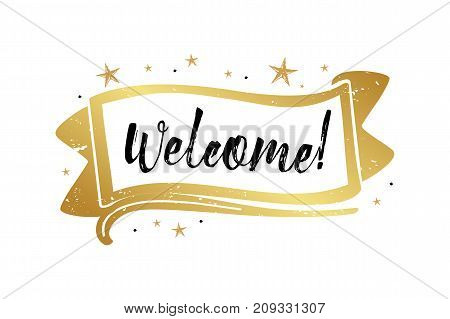 Welcome, beautiful greeting card poster calligraphy black text word gold stars frame ribbon flag. Hand drawn design elements, handwritten modern brush lettering white background isolated vector