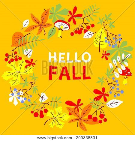 Fall season wreath. Autumn border with bright leaves rowan and grape. Vector seasonal round frame. Background for seasonal cards. Hello fall inspirational quote