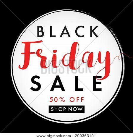 Black friday sale label banner. Black Friday sale tag, round banner on black background. Special offer, 50% off shop now. Vector illustration
