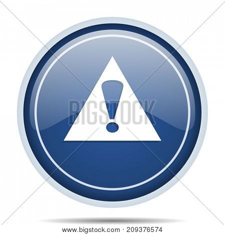 Exclamation sign blue round web icon. Circle isolated internet button for webdesign and smartphone applications.