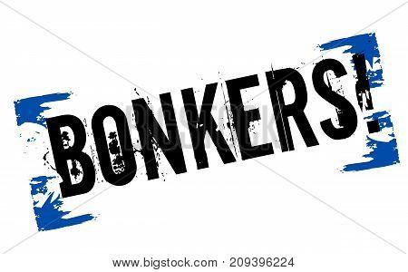 Bonkers sticker. Authentic design graphic stamp. Original series