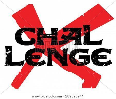 Challenge sticker. Authentic design graphic stamp. Original series