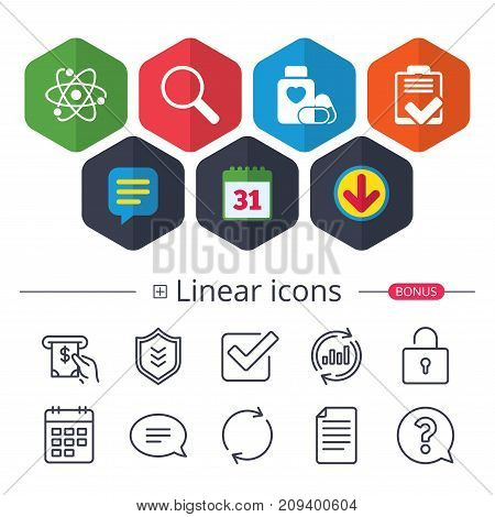 Calendar, Speech bubble and Download signs. Medical icons. Atom, magnifier glass, checklist signs. Medical heart pills bottle symbol. Pharmacy medicine drugs. Chat, Report graph line icons. Vector