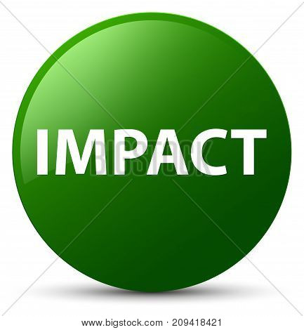 Impact isolated on green round button abstract illustration poster