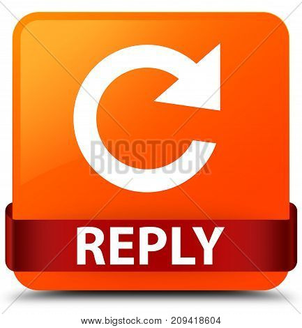 Reply (rotate Arrow Icon) Orange Square Button Red Ribbon In Middle