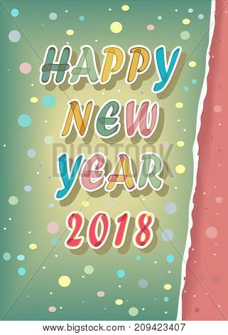 Happy New Year 2018. Artistic font with painting effect. Red number 2018. Ragged edge of paper. Watercolor blurs. Vector Illustration