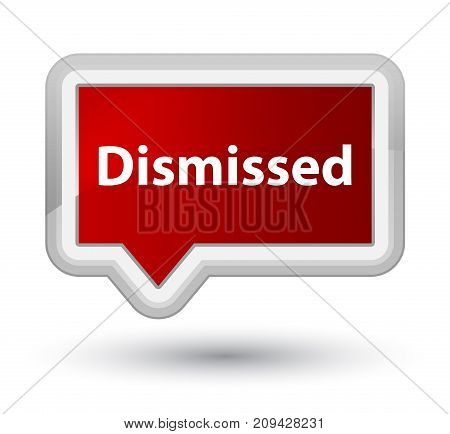 Dismissed Prime Red Banner Button