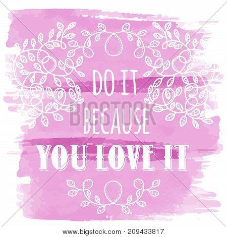 Inspiring Creative Motivation Quote. Vector Typography Banner Design Concept