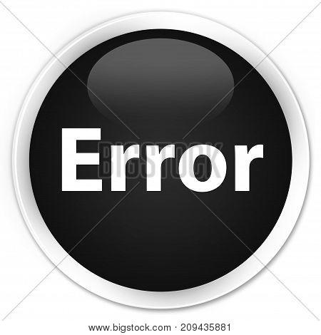 Error Premium Black Round Button