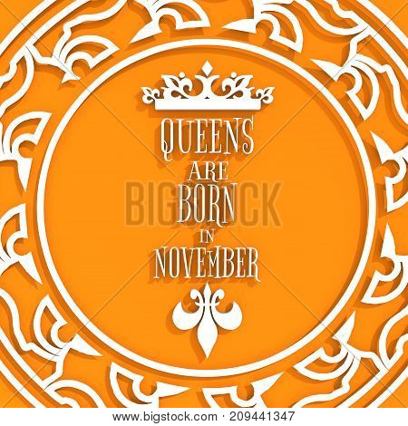 Vintage medieval queens crown silhouette. Queens are born in november text. Motivation quote. 3D rendering