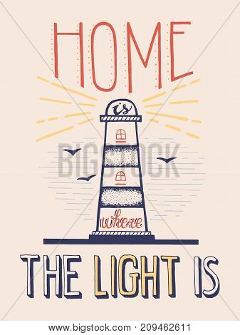 Home Is Where The Light Is. Handdrawn Lettering. Quote with Lighthouse about home and family. Stock vector