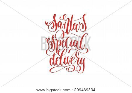 santa's special delivery hand lettering holiday inscription to christmas and new year celebration, calligraphy vector illustration