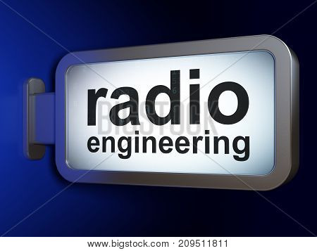 Science concept: Radio Engineering on advertising billboard background, 3D rendering