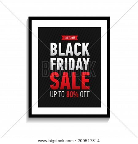 Black friday sale poster in black frame on white wall. Black Friday banner isolated on white background. Black friday sale up to 80 off