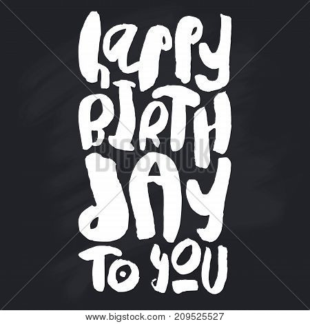 Stylish Happy Birthday Card template. White handwritten script on unwashed schoolboard background. Trendy vector design for greeting cards