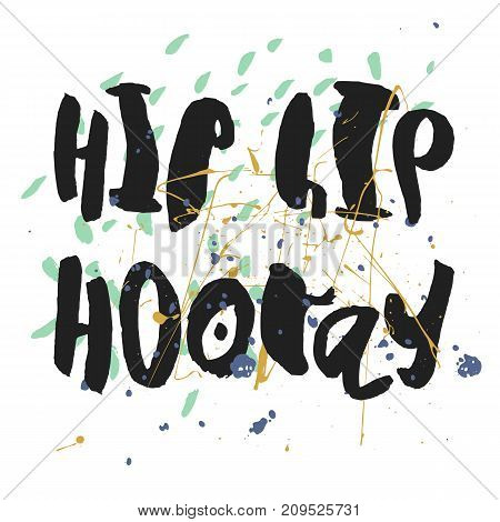 Hip Hip Hooray - handdrawn lettering. Playful handwritten black script, colorful confetti and splashes on white background. Vector illustration - modern design for greeting cards. Easy to use and edit