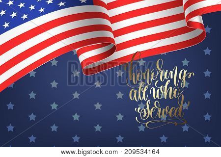 banner to memorial veterans day 11 november with gold hand lettering honoring all who served and USA flag on dark blue background with stars, vector illustration