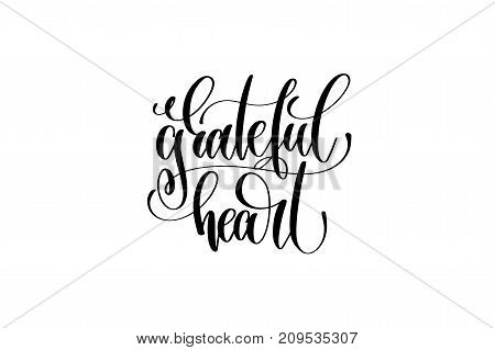 grateful heart hand lettering inscription to thanksgiving day november holiday design, calligraphy vector illustration
