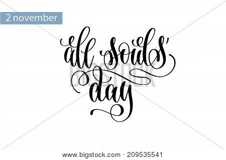 all souls' day hand lettering inscription to 2 november holiday, calligraphy vector illustration