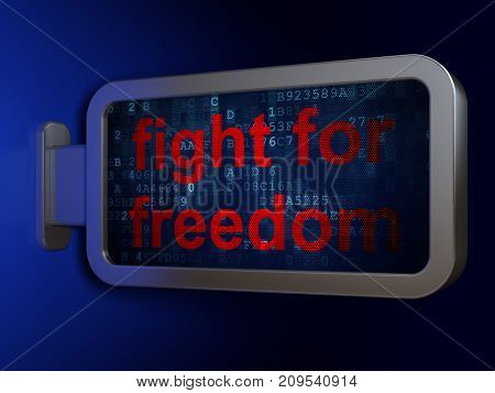Politics concept: Fight For Freedom on advertising billboard background, 3D rendering
