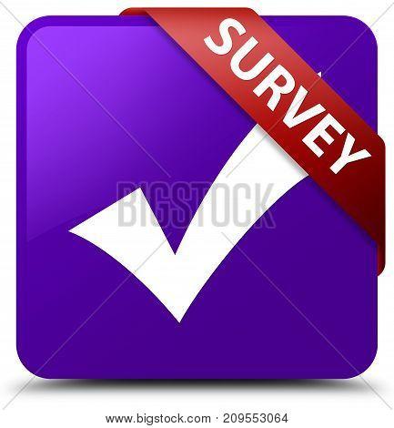 Survey (validate Icon) Purple Square Button Red Ribbon In Corner