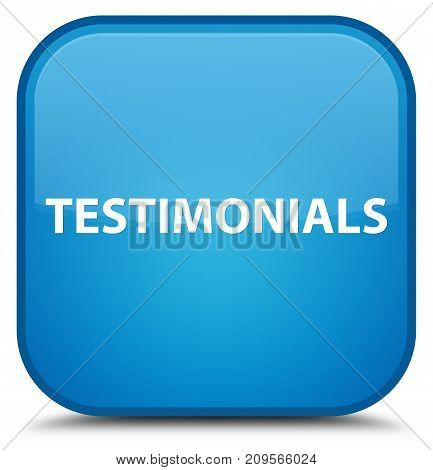 Testimonials Special Cyan Blue Square Button