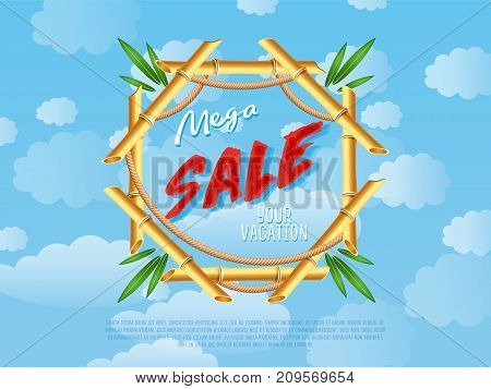Mega discount for summer vacation poster. Best offer advertisement for retail, seasonal shopping, sale promotion vector illustration. Summer proposition in bamboo frame on background of blue sky.