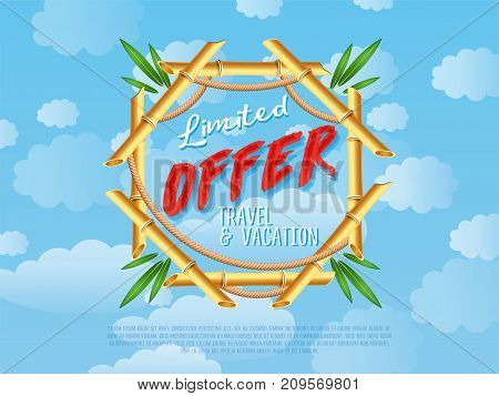 Limited offer of travel and vacation poster. Summer proposition in bamboo frame on background of blue sky. Best offer advertisement for retail, seasonal shopping, sale promotion vector illustration.