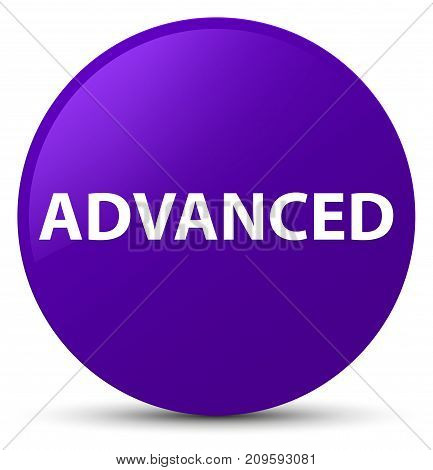 Advanced isolated on purple round button abstract illustration poster