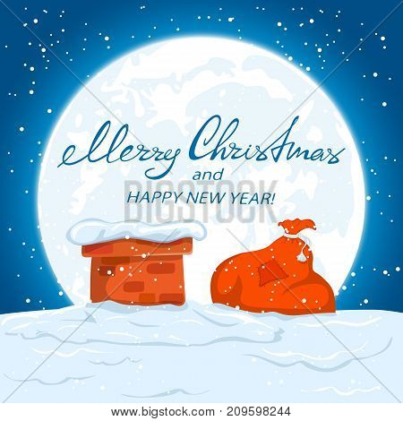 Text Merry Christmas and Happy New Year on the Moon background. Christmas theme with the sack of Santa by the chimney on the roof, illustration.