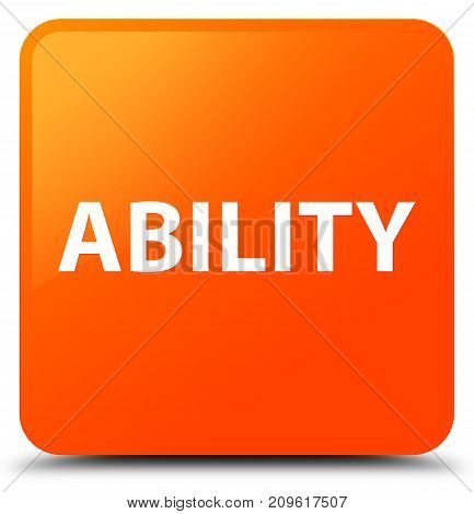 Ability Orange Square Button