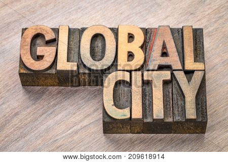 global city  word abstract in vintage letterpress wood type