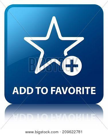 Add To Favorite Blue Square Button