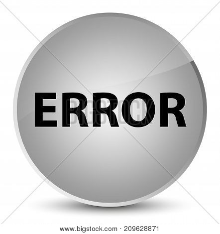 Error Elegant White Round Button