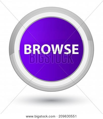 Browse isolated on prime purple round button abstract illustration poster