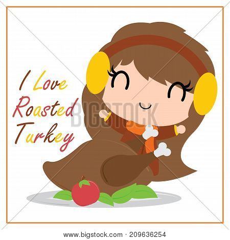 Cute girl loves roated turkey vector cartoon illustration for thanksgiving's day card design, wallpaper and greeting card