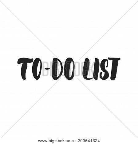 To-do List - hand drawn lettering inscription for Christmas and New Year checklist isolated on the white background. Fun brush ink template for preparation for winter holidays