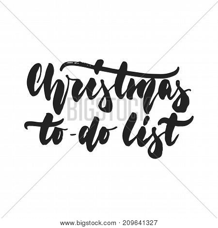 Christmas To-Do list - hand drawn lettering inscription for New Year checklist isolated on the white background. Fun brush ink template for preparation for winter holidays