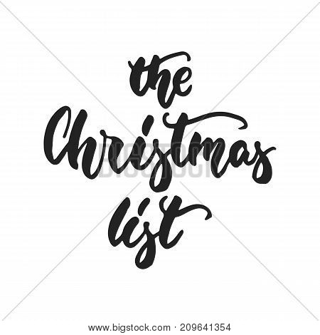 The Christmas list - hand drawn lettering inscription for New Year checklist isolated on the white background. Fun brush ink template for preparation for winter holidays