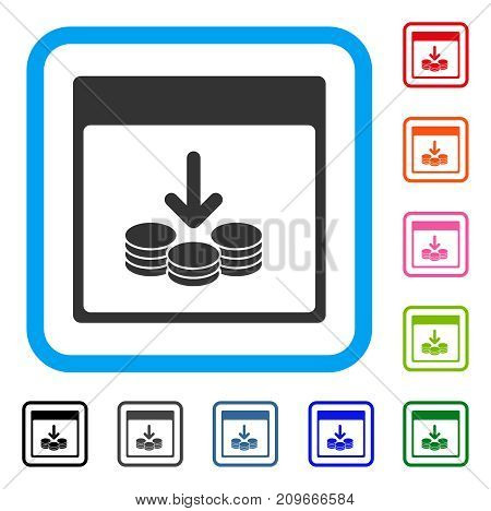 Get Coins Calendar Page icon. Flat grey pictogram symbol inside a light blue rounded rectangle. Black, gray, green, blue, red, orange color versions of Get Coins Calendar Page vector.