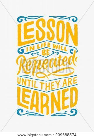 lesson in life hand lettering quotes. best for poster, t-shirt and other print design