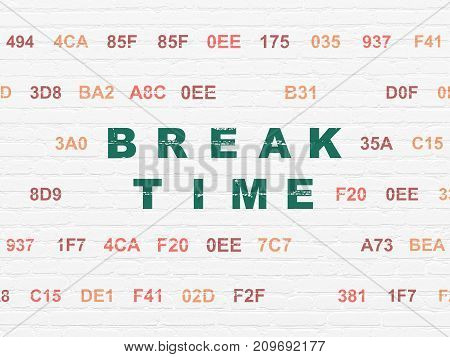 Time concept: Painted green text Break Time on White Brick wall background with Hexadecimal Code