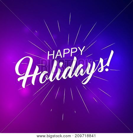 Text Happy Holidays for greeting card, flyer, poster logo with text lettering, light rays of burst. Vector illustration.