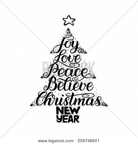 Calligraphy lettering in Christmas tree form with star. New Year, Christmas, Joy, Love, Peace, Believe wish. Black vector hand-lettering isolated on white background.